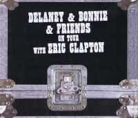 Cover Delaney & Bonnie & Friends with Eric Clapton - On Tour [2017]